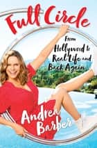 Full Circle - From Hollywood to Real Life and Back e-bog by Andrea Barber