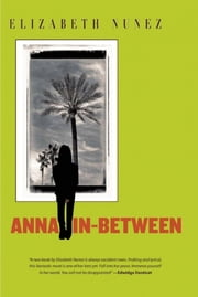Anna In-Between ebook by Elizabeth Nunez