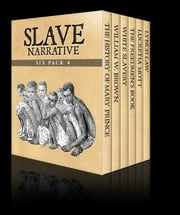 Slave Narrative Six Pack 4 ebook by Kobo.Web.Store.Products.Fields.ContributorFieldViewModel