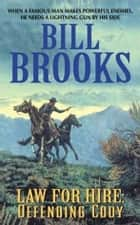 Law for Hire: Defending Cody ebook by Bill Brooks