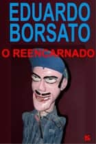 O reencarnado ebook by Borsato, Eduardo