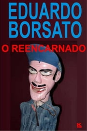 O reencarnado ebook by Borsato,Eduardo