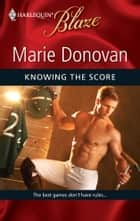 Knowing the Score ebook by Marie Donovan