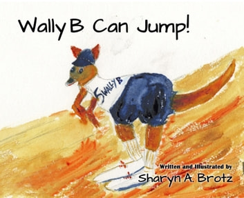 Wally B Can Jump! ebook by Sharyn A. Brotz