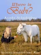 The Girls from the Horse Farm 2 - Where is Bubi? ebook by Karla Schniering, 2017 Lindhardt Og Ringhof A S