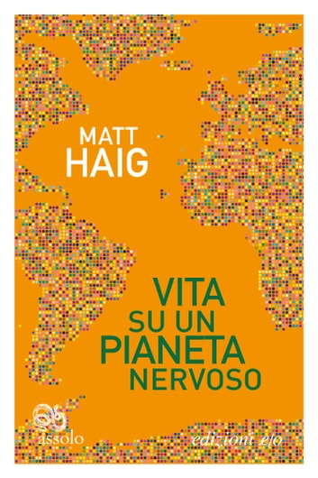 Vita su un pianeta nervoso ebook by Matt Haig