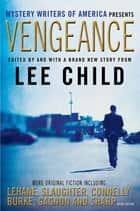 Vengeance - Mystery Writers of America Presents ebook by Lee Child
