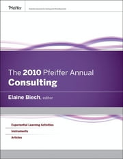 The 2010 Pfeiffer Annual - Consulting ebook by Elaine Biech