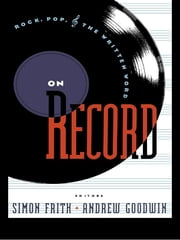 On Record - Rock, Pop and the Written Word ebook by Simon Frith,Andrew Goodwin