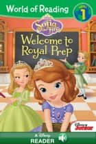 World of Reading Sofia the First: Welcome to Royal Prep - A Disney Read Along ebook by Lisa Ann Marsoli, Disney Book Group