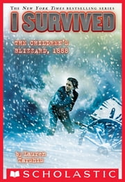 I Survived the Children's Blizzard, 1888 (I Survived #16) ebook by Lauren Tarshis
