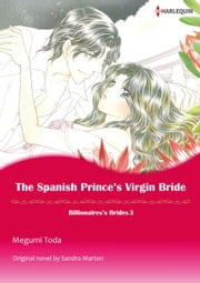 THE SPANISH PRINCE'S VIRGIN BRIDE (Harlequin Comics) - Harlequin Comics ebook by Sandra Marton,Megumi Toda