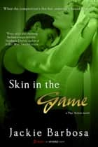 Skin in the Game ebook by Jackie Barbosa