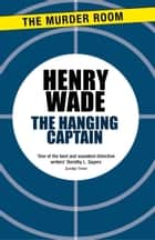 The Hanging Captain ebook by Henry Wade