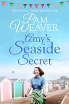 Amy's Seaside Secret ebook by Pam Weaver