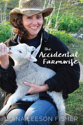 The Accidental Farmwife ebook by Diana Leeson Fisher