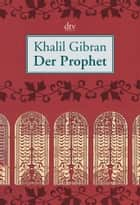 Der Prophet ebook by Khalil Gibran, Ditte Bandini, Giovanni Bandini
