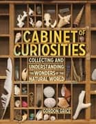 Cabinet of Curiosities ebook by Gordon Grice