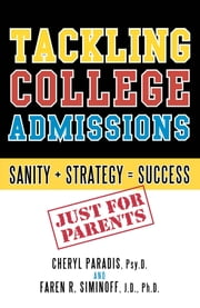 Tackling College Admissions - Sanity + Strategy=Success ebook by Cheryl Paradis,Faren R. Siminoff