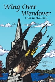 Wing Over Wendover - Lost in the City ebook by Eric Stephen Bocks