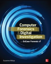 Computer Forensics and Digital Investigation with EnCase Forensic v7 ebook by Suzanne Widup