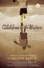 Children of the Waters - A Novel ebook by Carleen Brice
