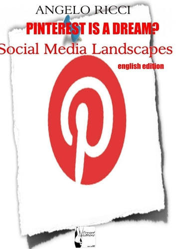 Pinterest is a dream? ebook by Angelo Ricci