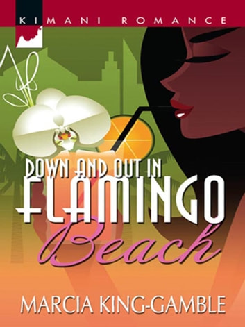Down And Out In Flamingo Beach ebook by Marcia King-Gamble