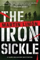 The Iron Sickle ebook by Martin Limon