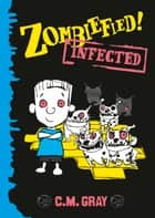 Zombiefied! - Infected ebook by C.M. Gray