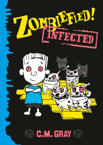 Zombiefied!: Infected ebook by C.M. Gray
