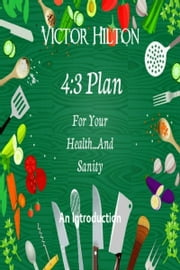 The 4:3 Plan: An Introduction ebook by Victor Hilton