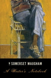 A Writer's Notebook ebook by W. Somerset Maugham