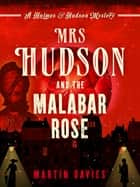 Mrs Hudson and the Malabar Rose ebook by Martin Davies