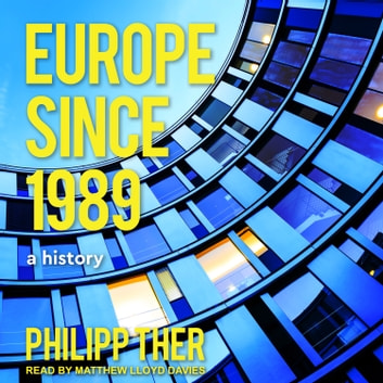Europe Since 1989 - A History audiobook by Philipp Ther