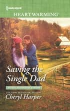 Saving the Single Dad ebook by Cheryl Harper