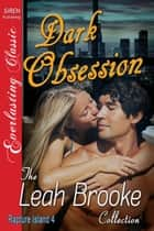 Dark Obsession ebook by Leah Brooke