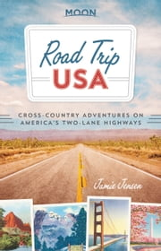 Road Trip USA - Cross-Country Adventures on America's Two-Lane Highways ebook by Jamie Jensen