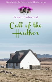 Call of the Heather ebook by Gwen Kirkwood