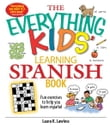 The Everything Kids' Learning Spanish Book: Fun Exercises to Help You Learn Español, Fun Exercises to Help You Learn Espanol