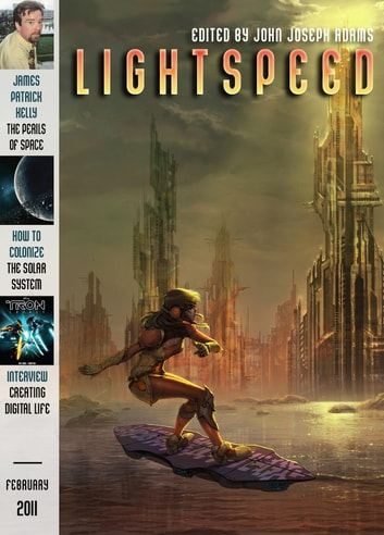 Lightspeed Magazine, February 2011 ebook by John Joseph Adams,Ken Liu,James Patrick Kelly