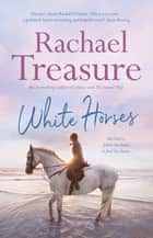 White Horses ebook by Rachael Treasure