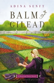 Balm of Gilead - A Healing Grace Novel ebook by Adina Senft