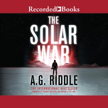 The Solar War audiobook by A.G. Riddle