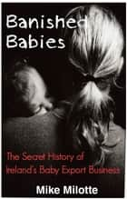 Banished Babies ebook by Mike Milotte