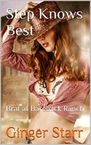 Step Knows Best: Brat At Bareback Ranch ebook by Ginger Starr