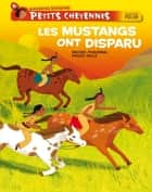 Les mustangs ont disparu ebook by Michel Piquemal, Peggy Nille