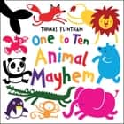 One to Ten… Animal Mayhem ebook by Thomas Flintham