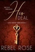 His Deal ebook by Rebel Rose