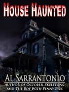 House Haunted ebook by Al Sarrantonio